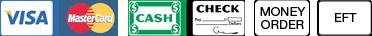We Accept- Visa, MasterCard, Check, Cash, Money Order and EFT